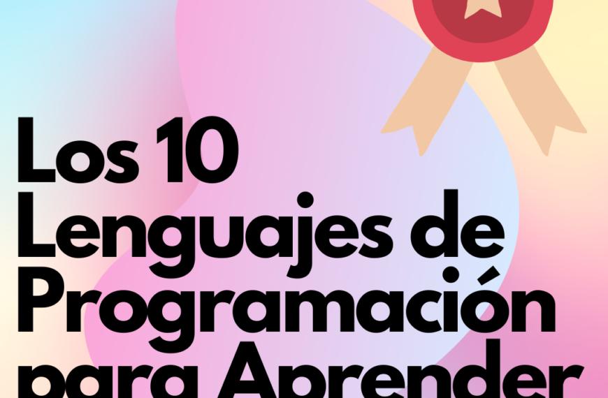 Los 10 lenguajes de programación para Aprender en 2021